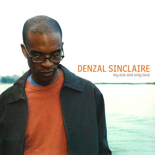 Denzal Sinclaire My One And Only Love